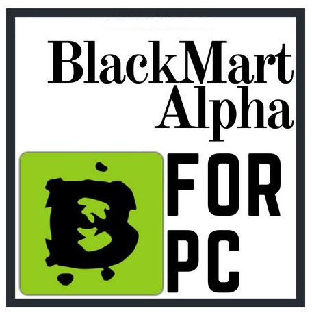 BLACKMART Alpha FOR PC FREE DOWNLOAD 1