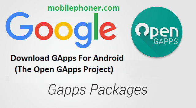 Download GApps For Android (The Open GApps Project)